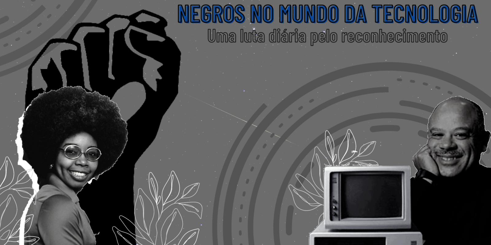 Negros no mundo da tecnologia: uma luta diária pelo reconhecimento